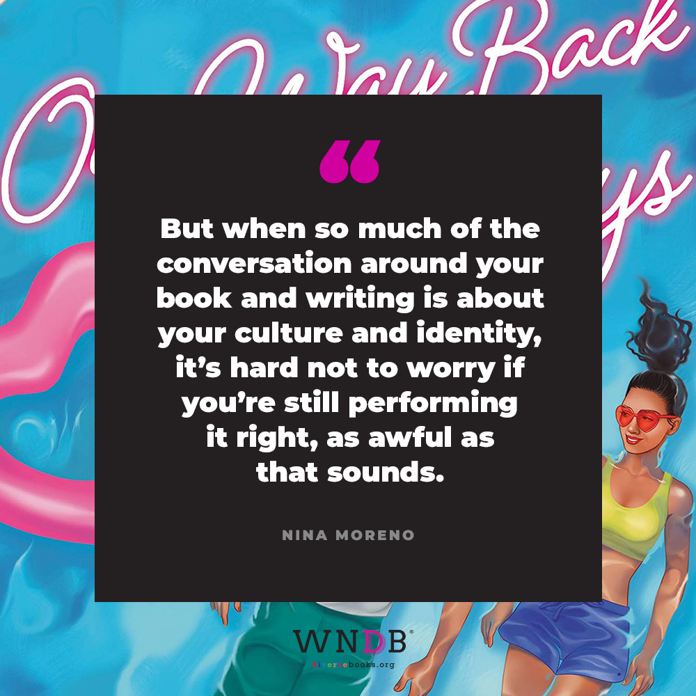 But when so much of the conversation around your book and writing is about your culture and identity, it's hard not to worry if you're still performing it right, as awful as that sounds.